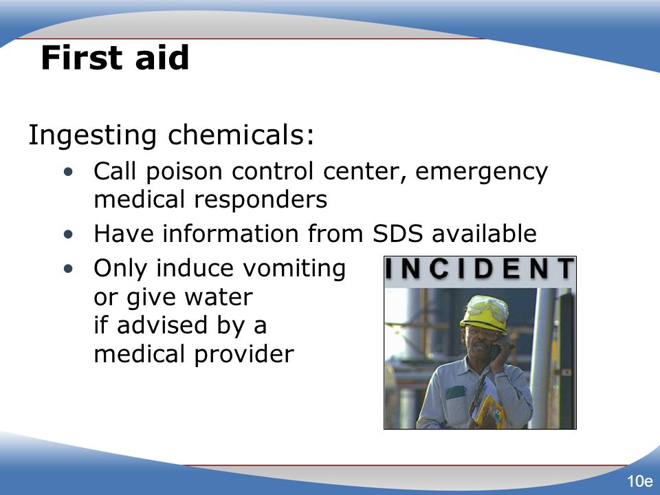 First aid Ingesting chemicals: