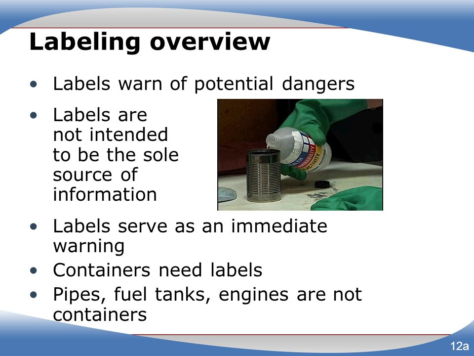 Labeling overview Labels warn of potential dangers