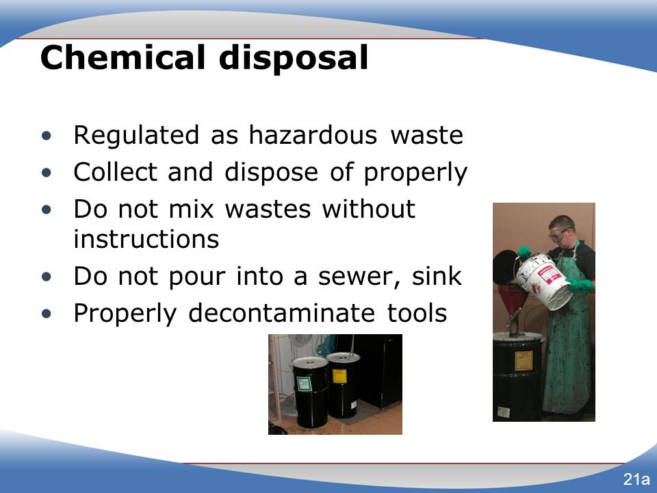 Chemical disposal Regulated as hazardous waste