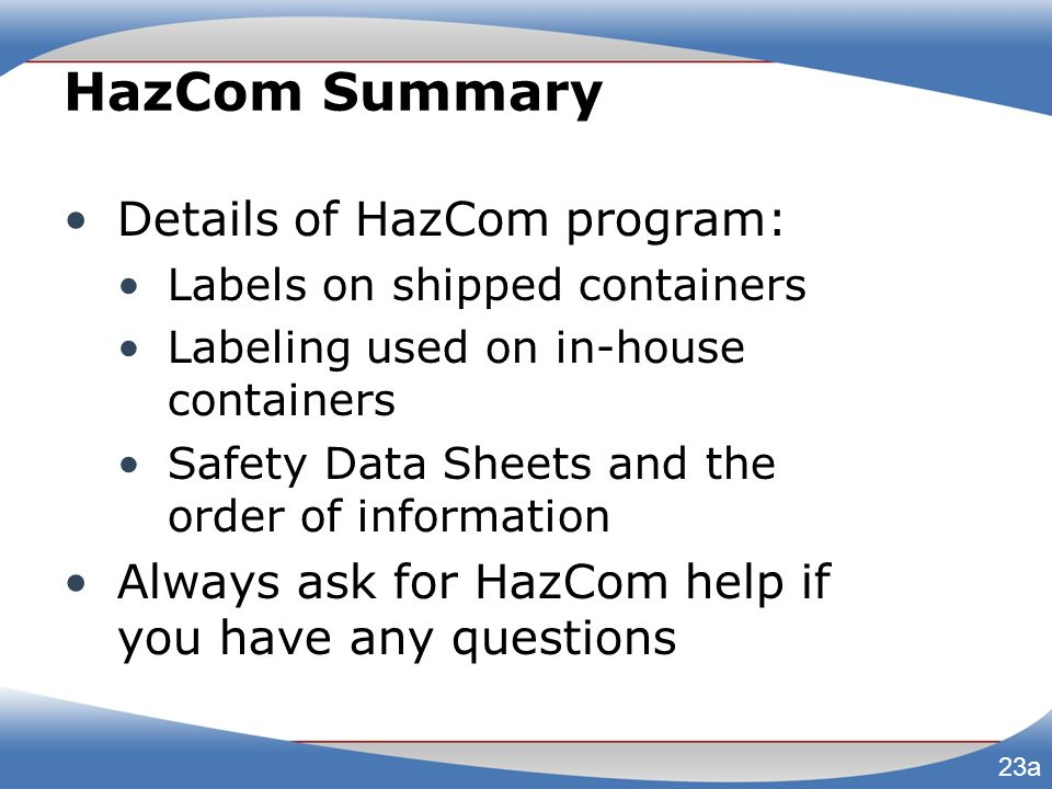 HazCom Summary Details of HazCom program:
