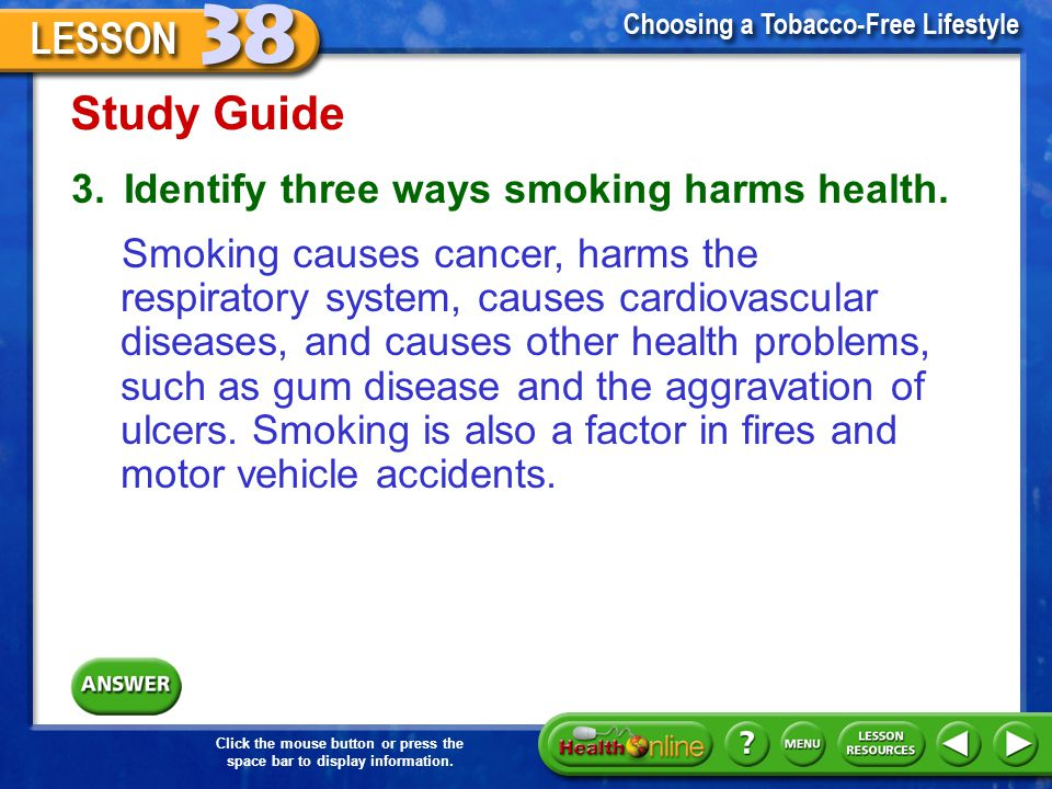 Study Guide 3. Identify three ways smoking harms health.