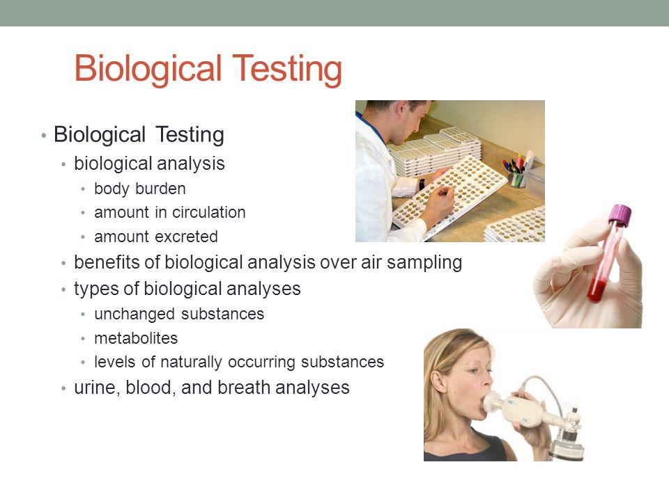 Biological Testing Biological Testing biological analysis