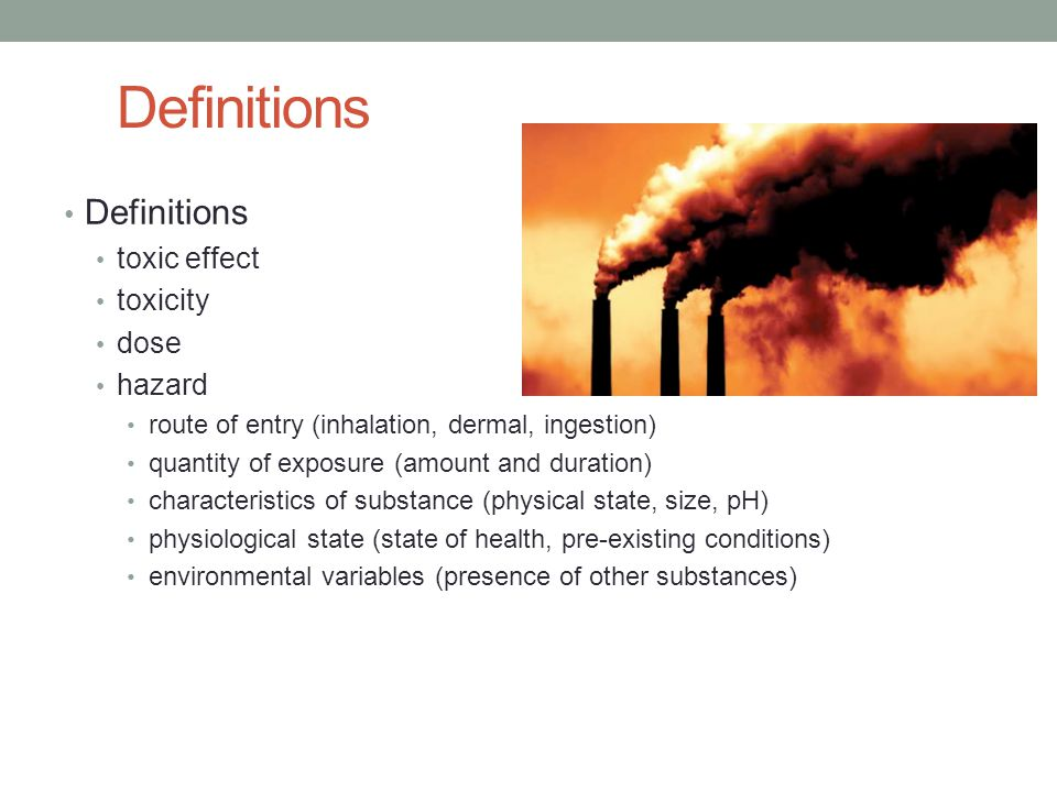 Definitions Definitions toxic effect toxicity dose hazard