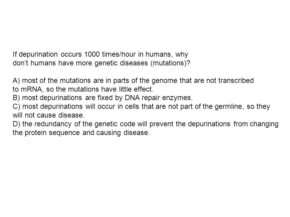 If depurination occurs 1000 times/hour in humans, why