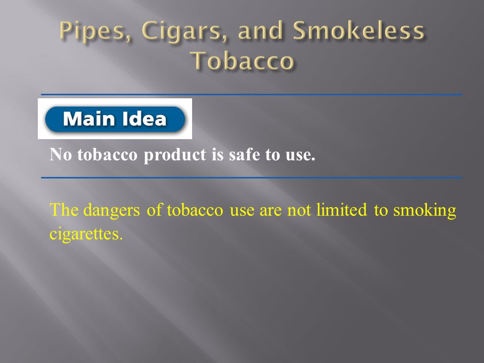 Pipes, Cigars, and Smokeless Tobacco