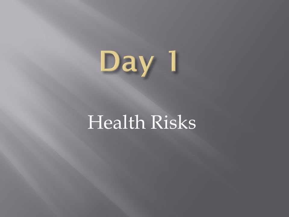Day 1 Health Risks