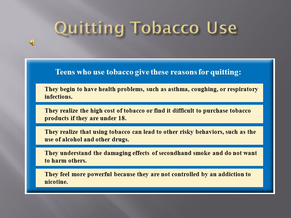 Teens who use tobacco give these reasons for quitting: