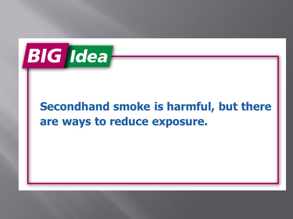 Secondhand smoke is harmful, but there are ways to reduce exposure.
