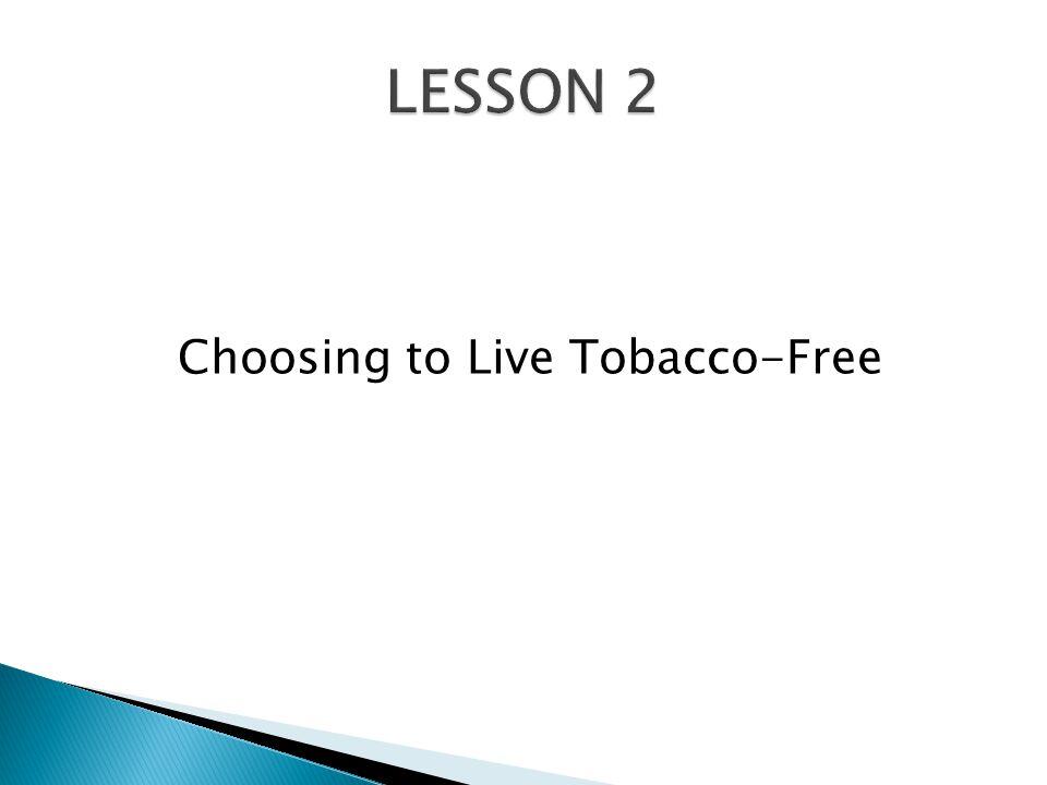 Choosing to Live Tobacco-Free