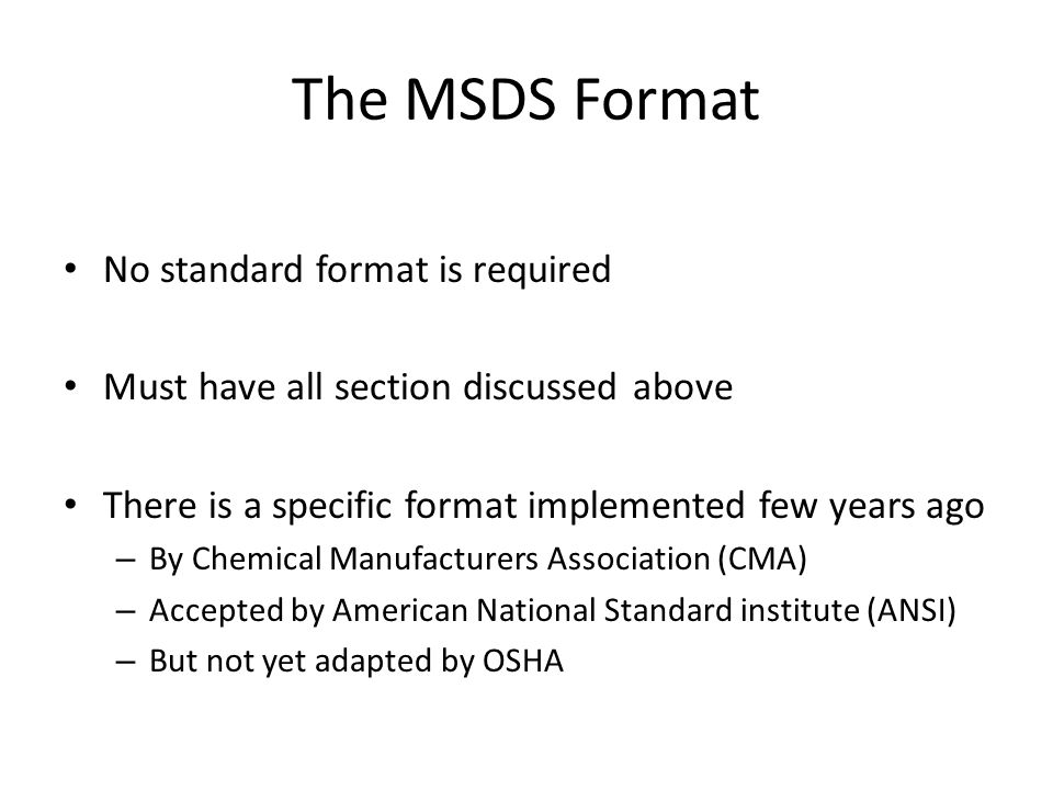 The MSDS Format No standard format is required
