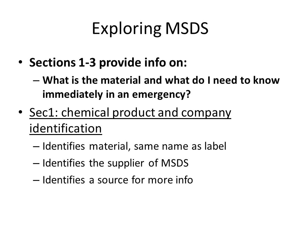 Exploring MSDS Sections 1-3 provide info on: