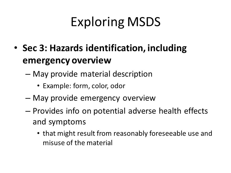 Exploring MSDS Sec 3: Hazards identification, including emergency overview. May provide material description.