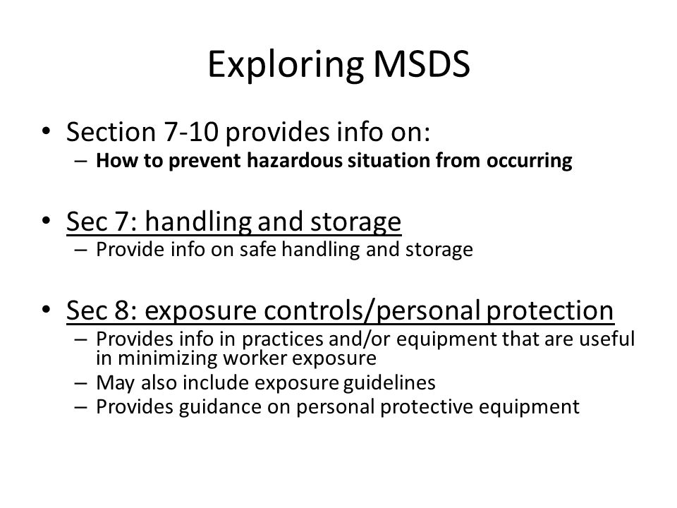 Exploring MSDS Section 7-10 provides info on:
