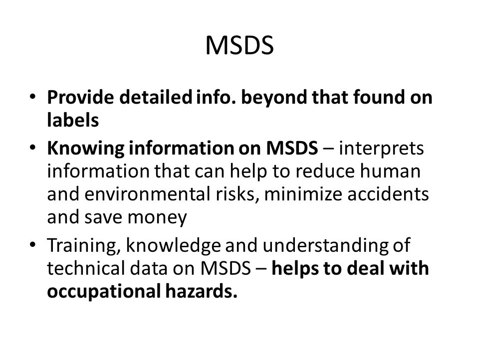 MSDS Provide detailed info. beyond that found on labels