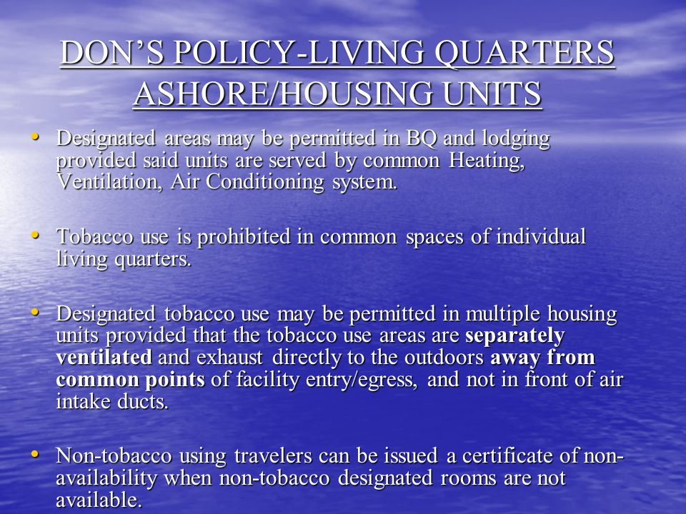 DON'S POLICY-LIVING QUARTERS ASHORE/HOUSING UNITS