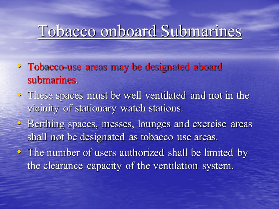 Tobacco onboard Submarines