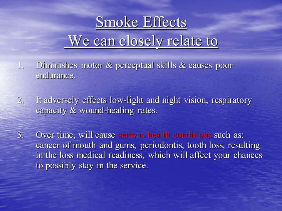 Smoke Effects We can closely relate to