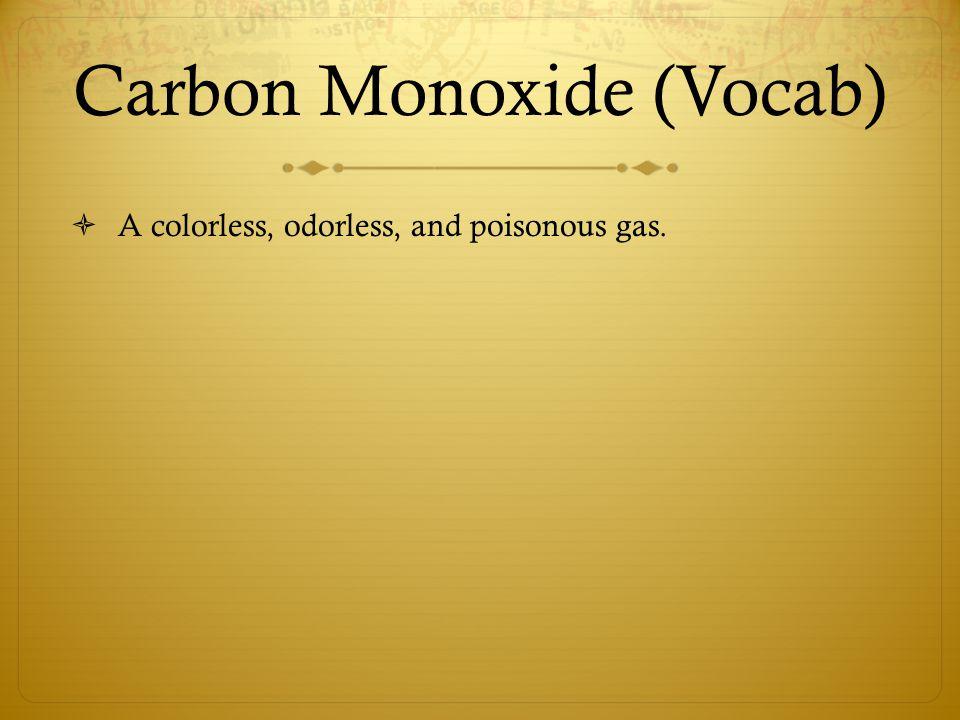 Carbon Monoxide (Vocab)
