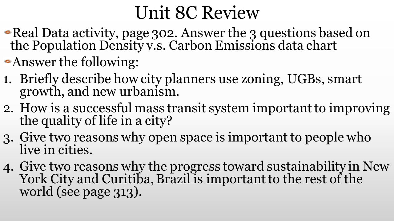 Unit 8C Review Real Data activity, page 302. Answer the 3 questions based on the Population Density v.s. Carbon Emissions data chart.