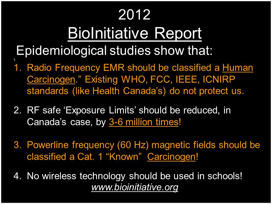 2012 BioInitiative Report. Epidemiological studies show that: