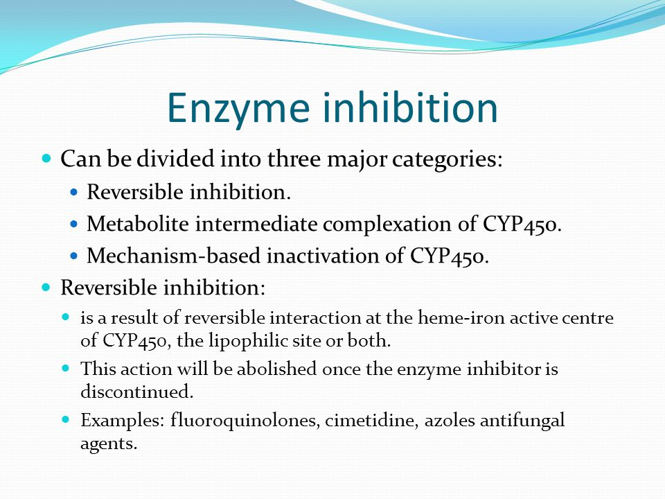 Enzyme inhibition Can be divided into three major categories: