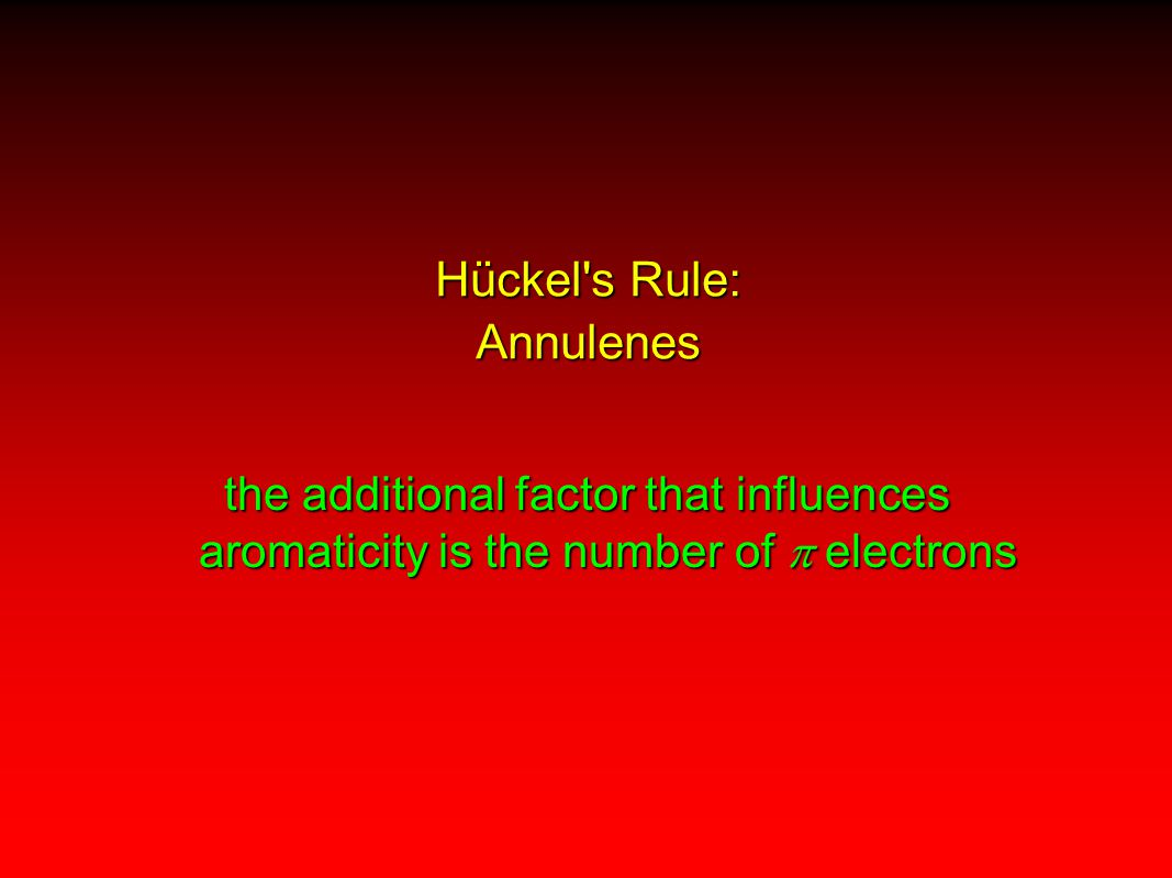 Hückel s Rule: Annulenes