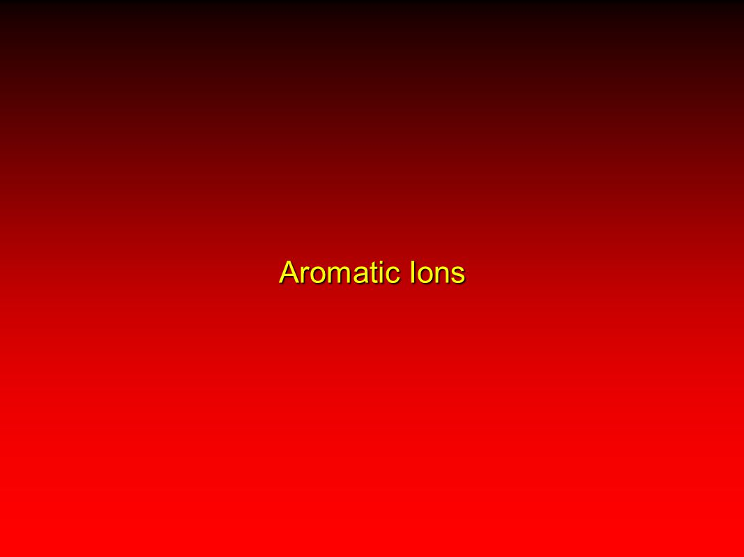 Aromatic Ions 21
