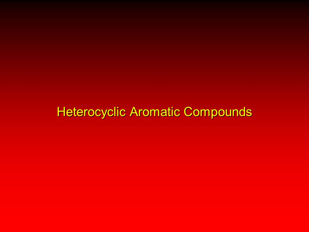 Heterocyclic Aromatic Compounds