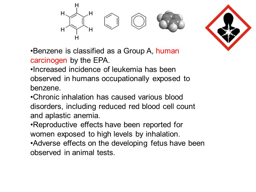Benzene: Benzene is classified as a Group A, human carcinogen by the EPA.