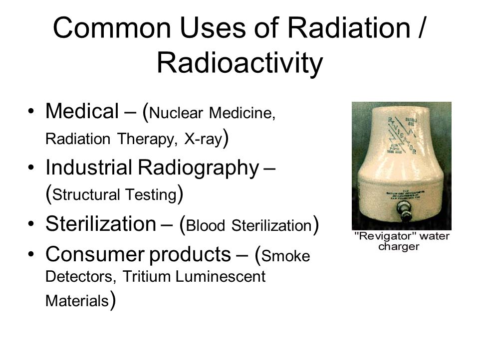 Common Uses of Radiation / Radioactivity
