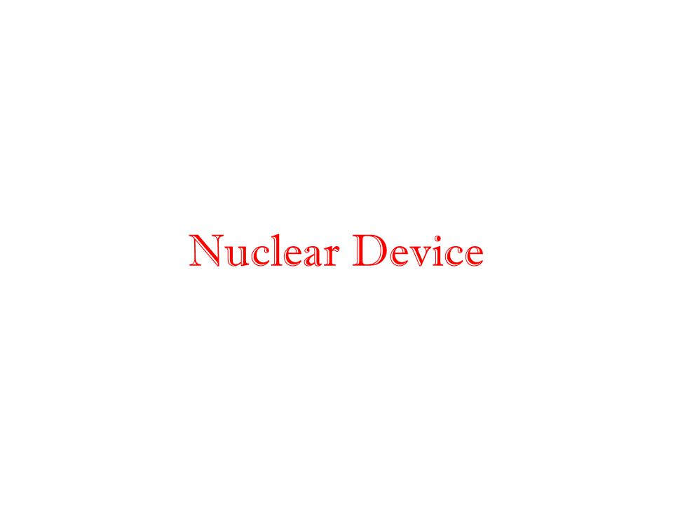 Nuclear Device