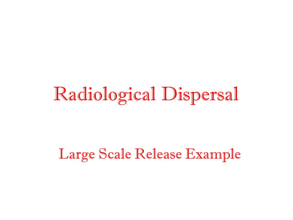 Radiological Dispersal