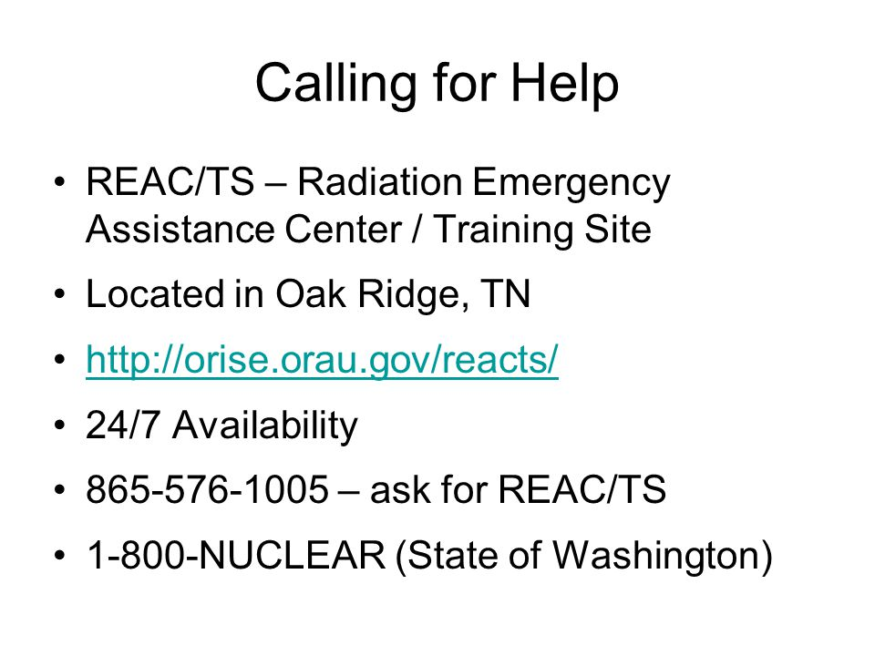 Calling for Help REAC/TS – Radiation Emergency Assistance Center / Training Site. Located in Oak Ridge, TN.