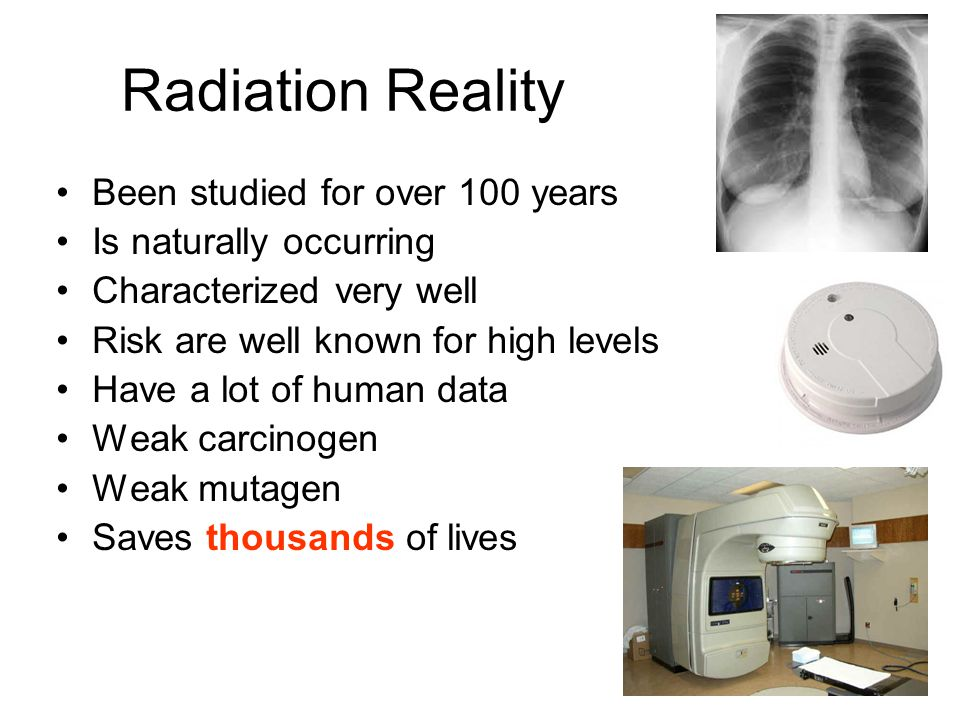 Radiation Reality Been studied for over 100 years