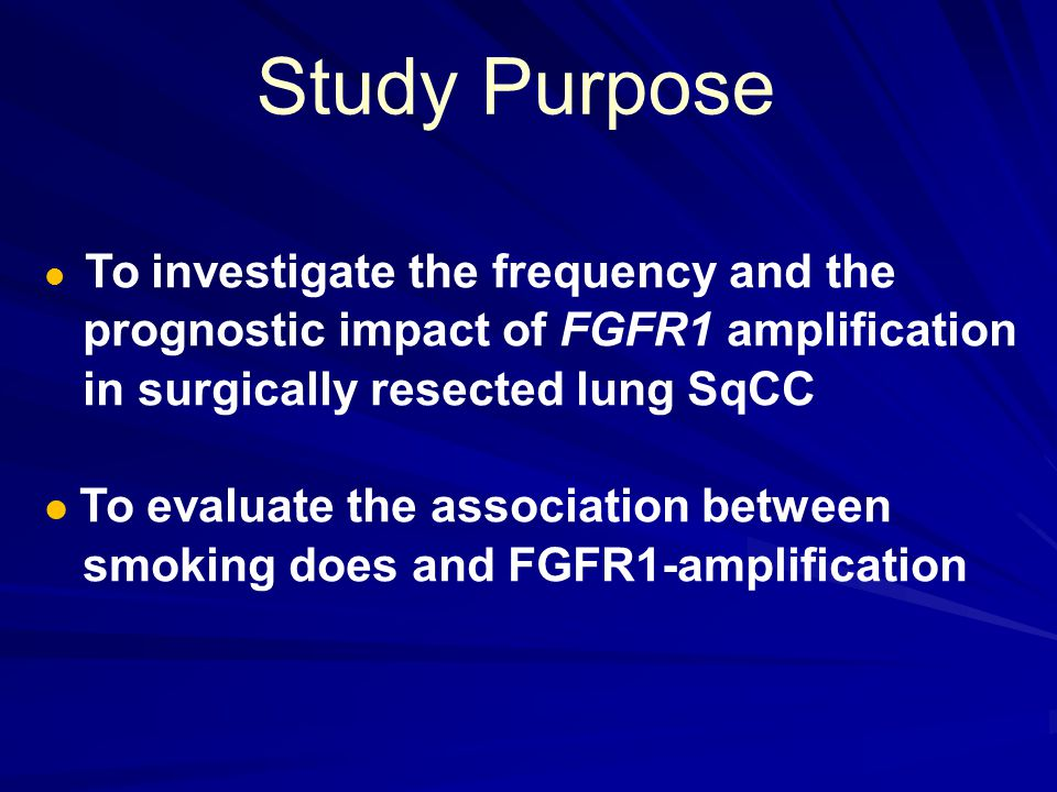 Study Purpose prognostic impact of FGFR1 amplification