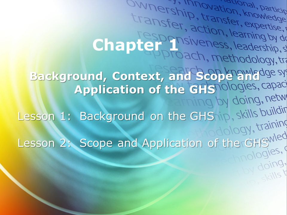 Background, Context, and Scope and Application of the GHS