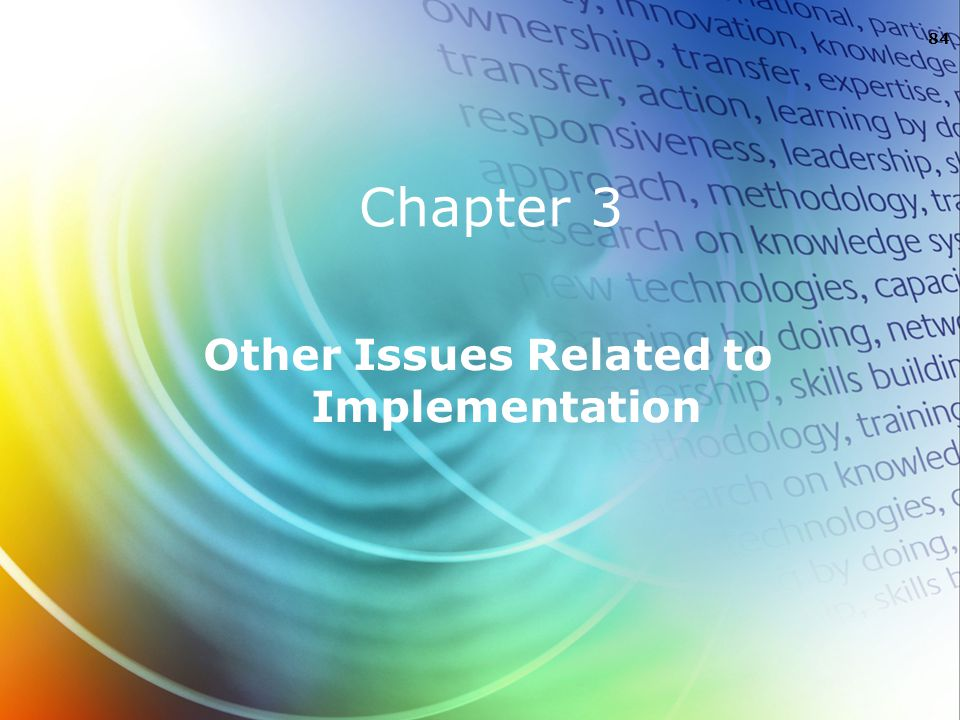 Other Issues Related to Implementation