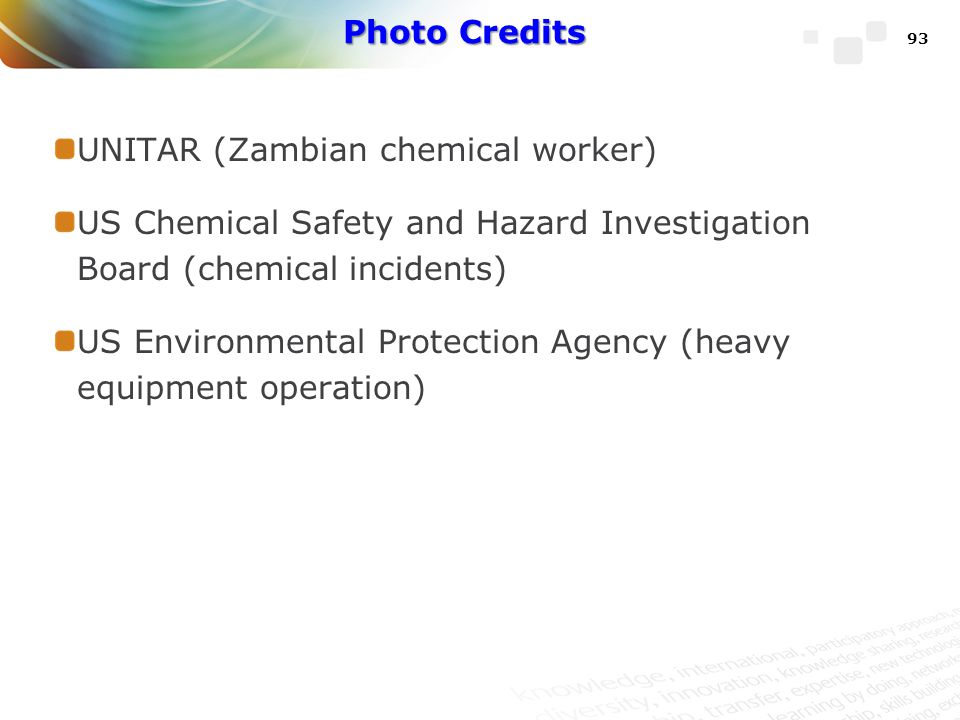 Photo Credits UNITAR (Zambian chemical worker) US Chemical Safety and Hazard Investigation Board (chemical incidents)
