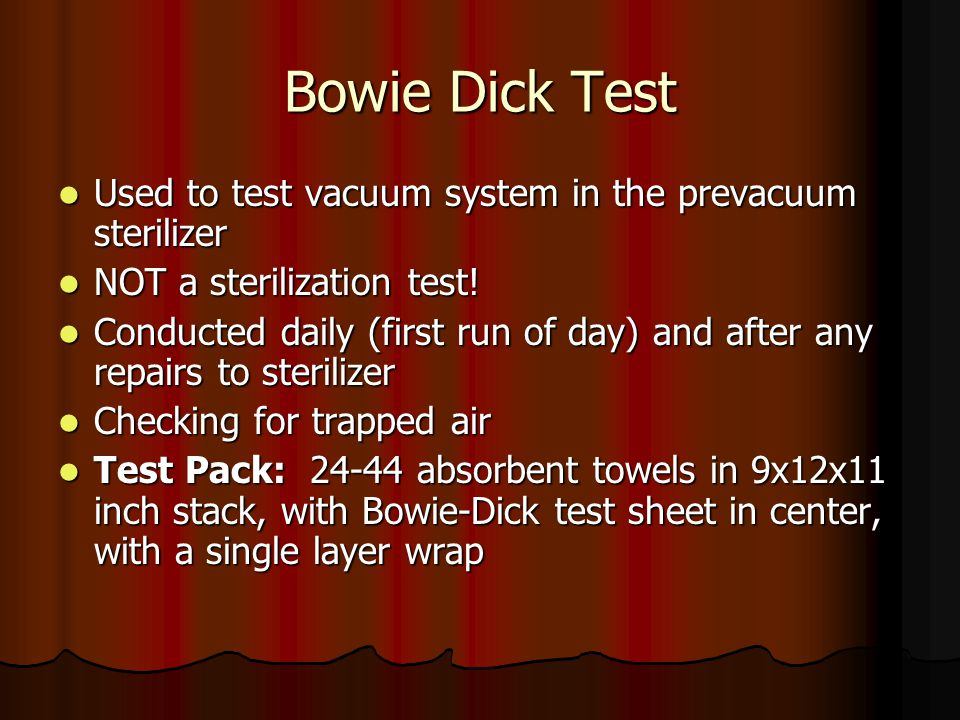 Bowie Dick Test Used to test vacuum system in the prevacuum sterilizer