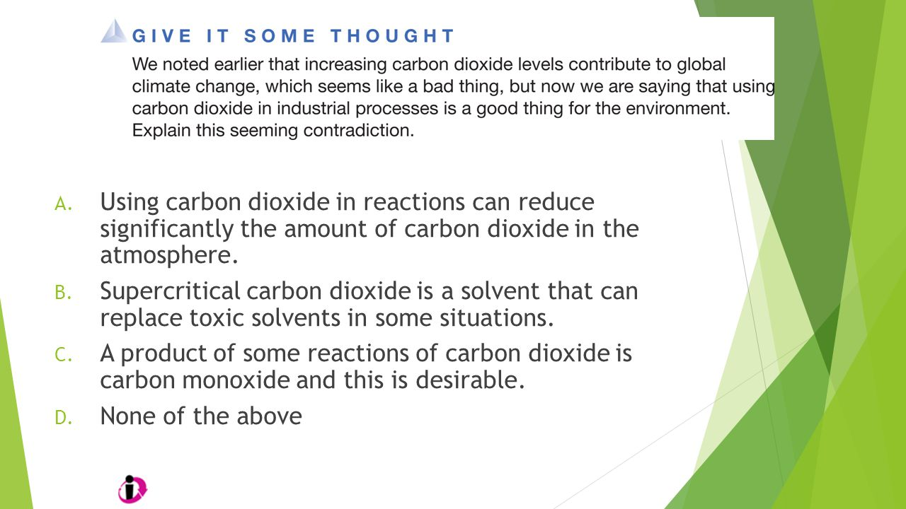 Using carbon dioxide in reactions can reduce significantly the amount of carbon dioxide in the atmosphere.