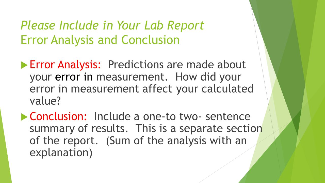 Please Include in Your Lab Report Error Analysis and Conclusion
