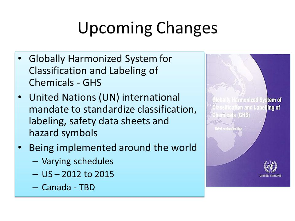 Upcoming Changes Globally Harmonized System for Classification and Labeling of Chemicals - GHS.