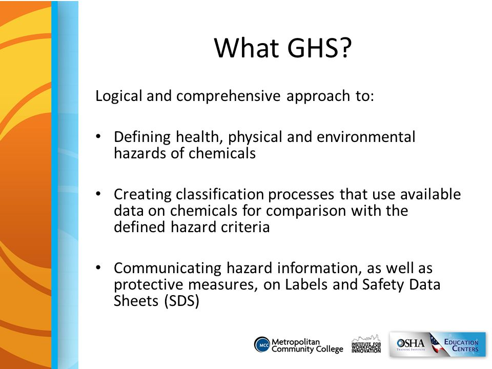 What GHS Logical and comprehensive approach to: