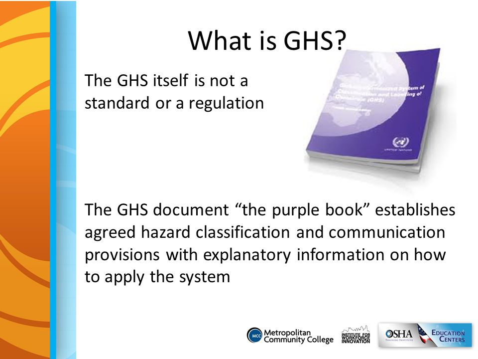 The GHS itself is not a standard or a regulation