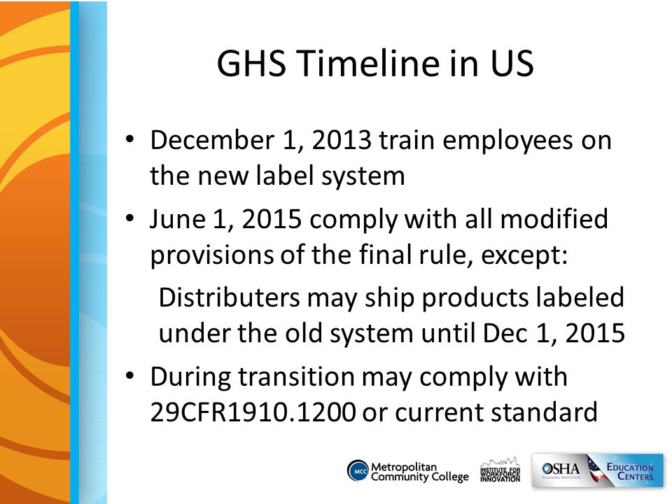 GHS Timeline in US December 1, 2013 train employees on the new label system.