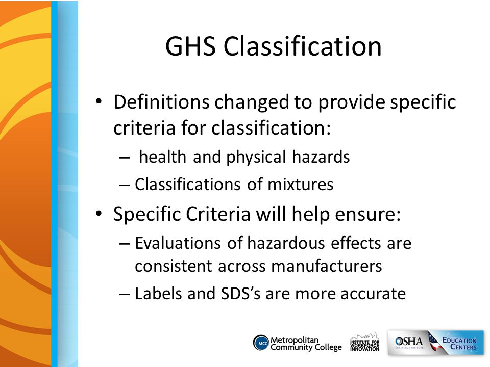 GHS Classification Definitions changed to provide specific criteria for classification: health and physical hazards.