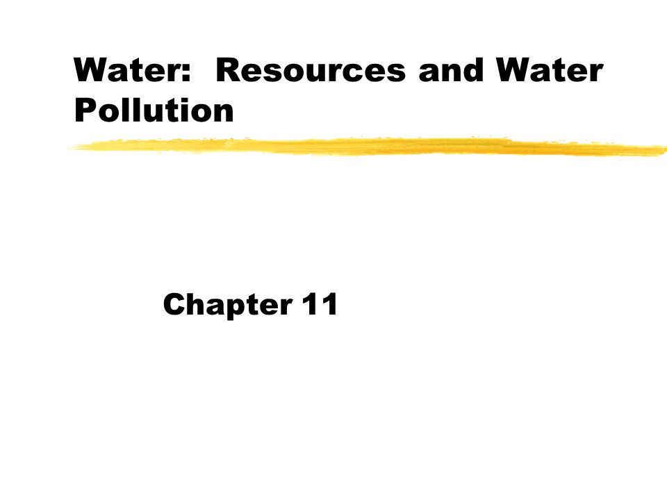 Water: Resources and Water Pollution