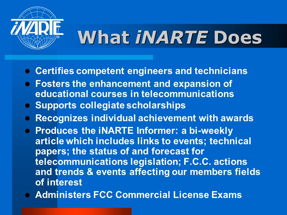 What iNARTE Does Certifies competent engineers and technicians