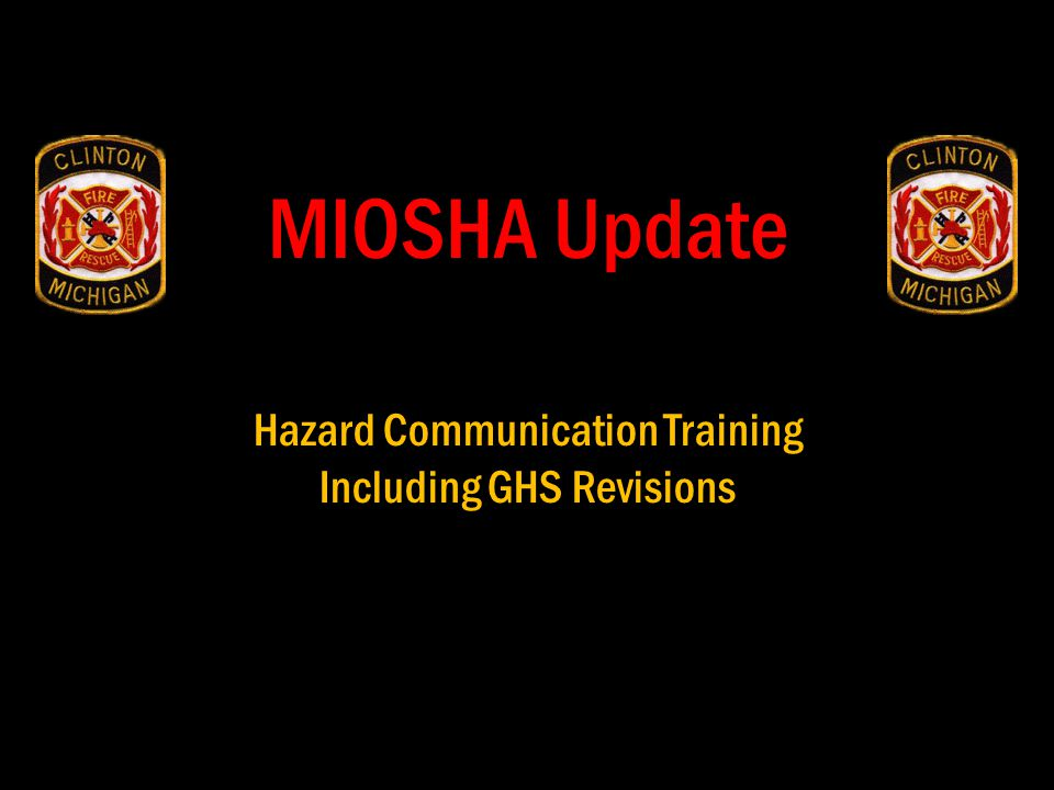 MIOSHA Update Hazard Communication Training Including GHS Revisions