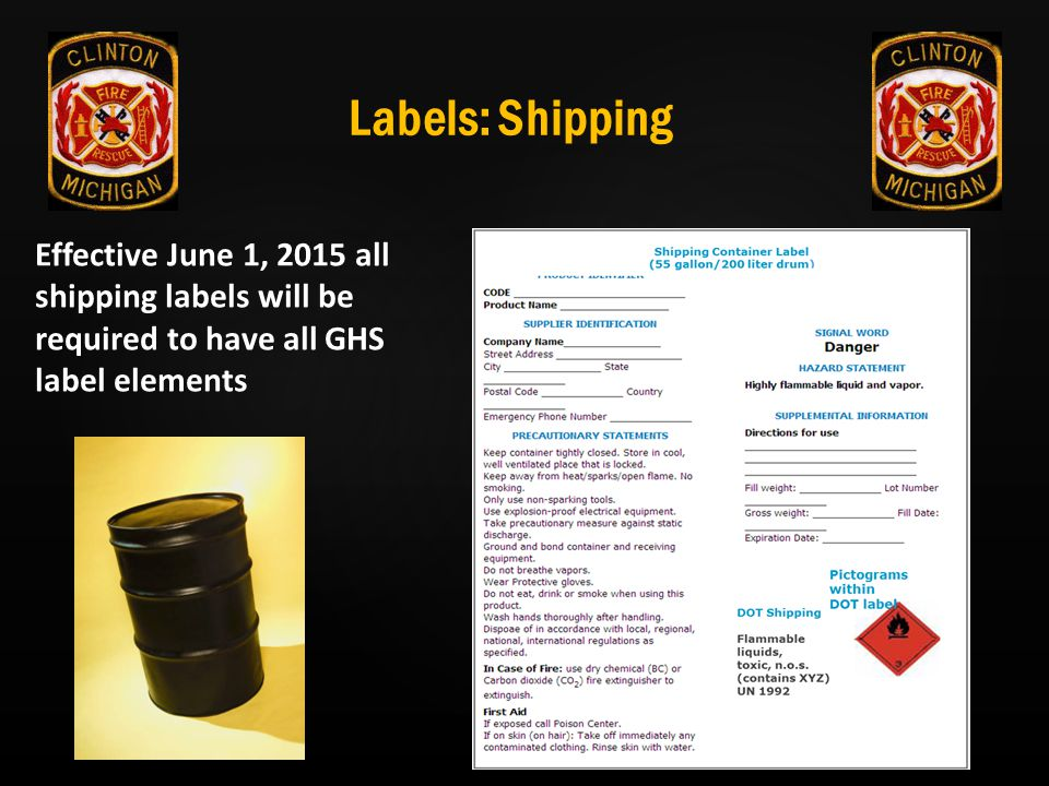 Labels: Shipping Effective June 1, 2015 all shipping labels will be required to have all GHS label elements.